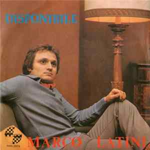 Marco Latini - Disponibile / Ricordami Se Puoi (Remember Yesterday) Full Album